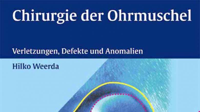 Chirurgie der Ohrmuschel mit Beiträgen von Ingo Greiner